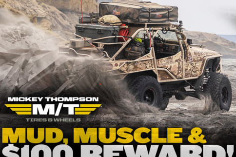 Mickey Thompson Mud, Muscle And $100 Reward Going On Now